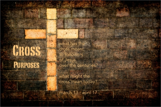 Cross Purposes.  Explore the meaning of the cross this Lent at The Table at Central UMC.